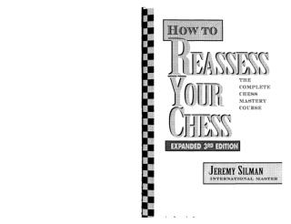Silman__Jeremy_-_How_to_Reassess_Your_Chess.pdf
