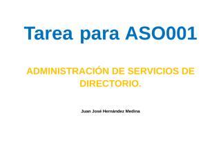 ASO001-act1-juanjosehernandezmedina (1).docx