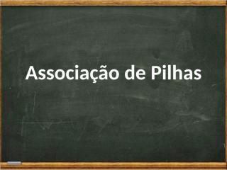 Associação de Pilhas_1.pptx
