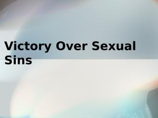 Victory Over Sexual Sins.pptx