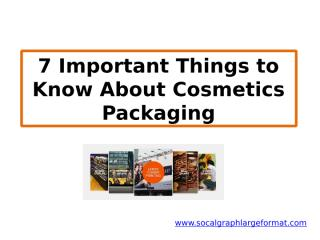 7 Important Things to Know About Cosmetics Packaging.pptx