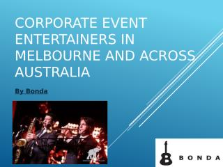 Corporate Event Entertainers in Melbourne and across Australia.pptx