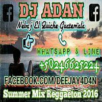 Summer Mix Reggaeton 2016 (Prod. Dj Adan) Travesuras Hasta El Amanecer El Perdon Ahora Es Como Yo Le Doy Distante Sorry.mp3