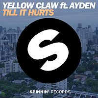 Yellow Claw Till It Hurts feat Ayden